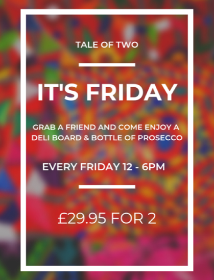 Tale of Two - Friday Deli special